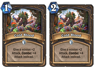 Cold Blood will go from 1 mana to 2.